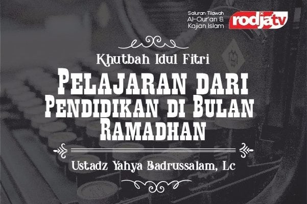 Pelajaran dari Pendidikan di Bulan Ramadhan