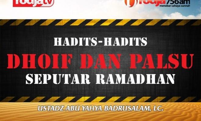 Hadits-Hadits Dhoif dan Palsu Seputar Ramadhan