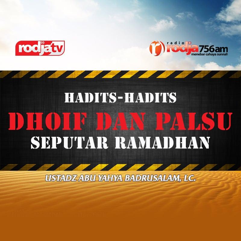 Hadits Hadits Dhoif Dan Palsu Seputar Ramadhan Radio Rodja 756 Am