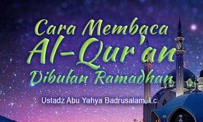 Cara Membaca Al-Qur'an Dibulan Ramadhan