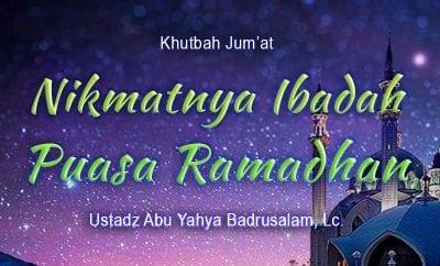 Nikmatnya Ibadah Puasa Ramadhan