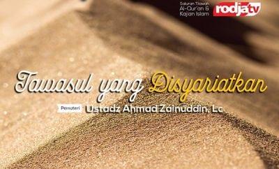 Tawassul Yang Disyariatkan - Ustadz Ahmad Zainuddin