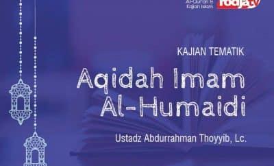 Aqidah Imam Al-Humaidi - Ustadz Abdurrahman Thoyyib Lc