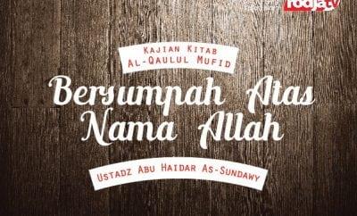 Bersumpah Atas Nama Allah - Ustadz Abu Haidar