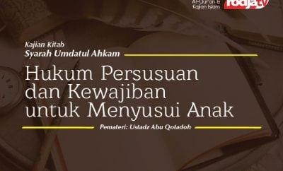 Hukum Persusuan dan Kewajiban Untuk Menyusui Anak - Ustadz Abu Qatadah