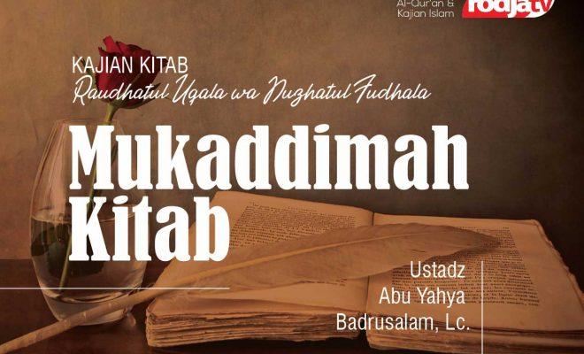 Mukaddimah Kitab Raudhatul Uqala wa Nuzhatul Fudhala - Ustadz Abu Yahya Badrusalam