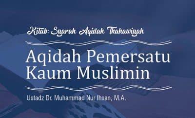 Aqidah Pemersatu Kaum Muslimin