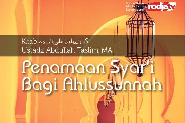 Penamaan Syar'i Bagi Ahlussunnah - Kitab Kun Salafiyyan alal Jaddah