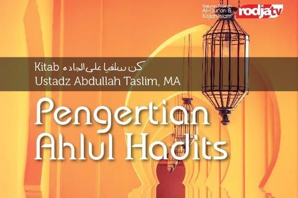 Pengertian Ahlul Hadits - Kitab Kun Salafiyyan alal Jaddah