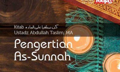 Pengertian As-Sunnah - Kitab Kun Salafiyyan alal Jaddah