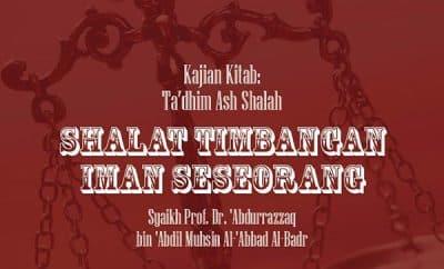 Shalat Timbangan Iman Seseorang - Syaikh Abdurrazzaq Thumbnail