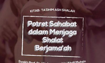 Potret Sahabat dalam Menjaga Shalat Berjama'ah