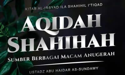 Aqidah Shahihah Sumber Berbagai Macam Anugerah