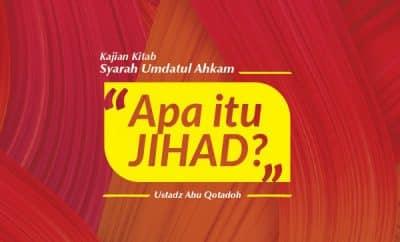 Apa Itu Jihad - Ustadz Abu Qatadah