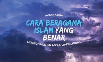 Cara Beragama Islam Yang Benar - Ustadz Yazid Abdul Qadir Jawas
