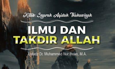 Ilmu dan Takdir Allah - Ustadz Muhammad Nur Ihsan