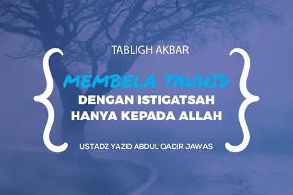 Membela Kalimat Tauhid - Ustadz Yazid Abdul Qadir Jawas