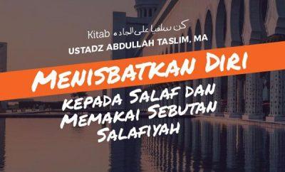 Menisbatkan Diri kepada Salaf dan Memakai Sebutan Salafiyah