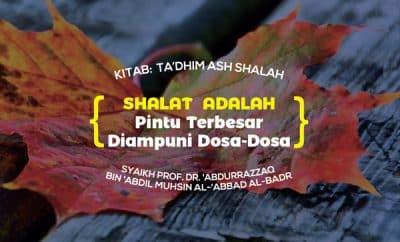 Shalat adalah Pintu Terbesar Diampuni Dosa-Dosa - Syaikh Abdurrazzaq