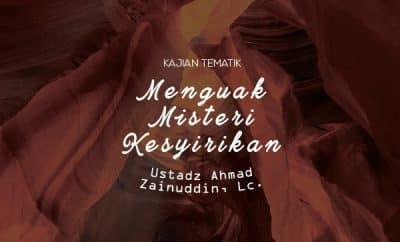 Download Kajian Menguak Misteri Kesyirikan - Ustadz Ahmad Zainuddin