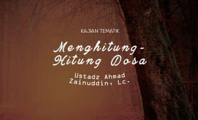 Download kajian tentang Muhasabah Menghitung Dosa - Ustadz Ahmad Zainuddin