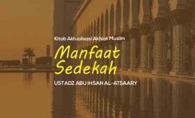 Manfaat Sedekah - Ustadz Abu Ihsan Al-Atsaary
