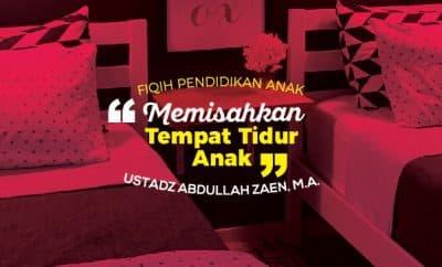 Memisahkan Tempat Tidur Anak - Ustadz Abdullah Zaen
