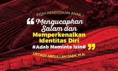 Mengucapkan Salam dan Memperkenalkan Identitas Diri - Ustadz Abdullah Zaen