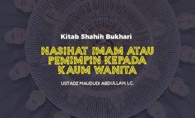 Nasihat Imam atau Pemimpin Kepada Kaum Wanita - Ustadz Maududi Abdullah