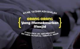 Orang-Orang Yang Memakmurkan Masjid - Syaikh Abdurrazzaq