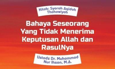 Bahaya Seseorang Yang Tidak Menerima Keputusan Allah dan RasulNyamerupakan rekaman kajian Islam yang disampaikan oleh Ustadz Dr. Muhammad Nur Ihsan, M.A.