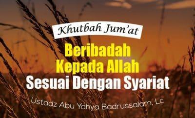 Beribadah kepada Allah sesuai dengan syariat