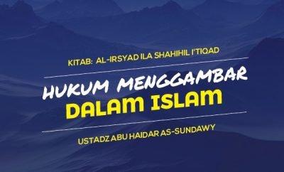 Download mp3 kajian tentang Hukum Menggambar Dalam Islam - Ustadz Abu haidar