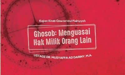 Ghosob Menguasai Hak Milik Orang Lain - Ustadz Musyaffa Addariny
