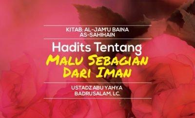 Hadits Tentang Malu Sebagian Dari Iman - Ustadz Abu Yahya Badrusalam