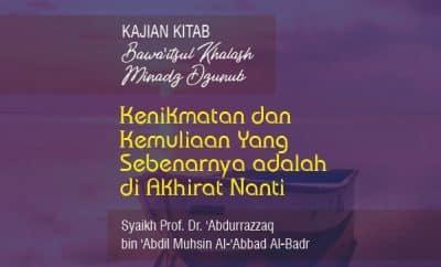 Kenikmatan dan Kemuliaan Yang Sebenarnya adalah di Akhirat Nanti - Syaikh Abdurrazzaq