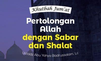 Khutbah Jumat - Pertolongan Allah dengan Sabar dan Shalat