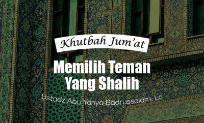 Khutbah Jum'at: Memilih Teman Yang Shalih