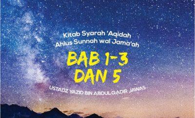 Syarah 'Aqidah Ahlus Sunnah wal Jama'ah Bab 1-3 dan 5 - Ustadz Yazid bin Abdul Qadir Jawas