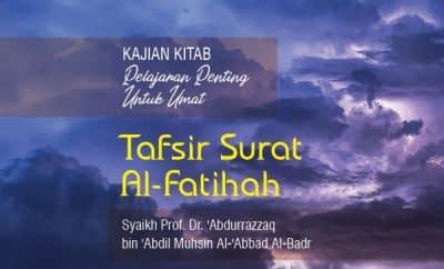 Ad-Durusul Muhimmah - Tafsir Surat Al-Fatihah - Syaikh Abdurrazzaq