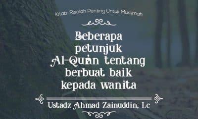 Ceramah Fiqih wanita - Beberapa Petunjuk Al-Qur'an Tentang Berbuat Baik Kepada Wanita - Ustadz Ahmad Zainuddin
