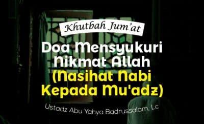 Do'a Mensyukuri Nikmat Allah - Khutbah jumat singkat