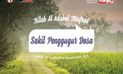 Download Ceramah Agama Sakit Penggugur Dosa - Ustadz Syafiq Riza Basalamah