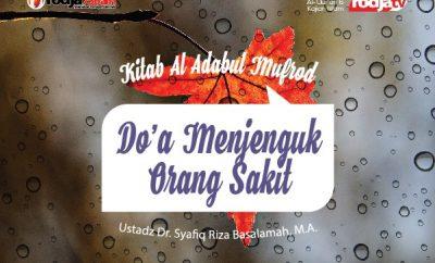 Download ceramah agama Islam tentang Do'a menjenguk orang sakit - Ustadz Syafiq Riza Basalamah