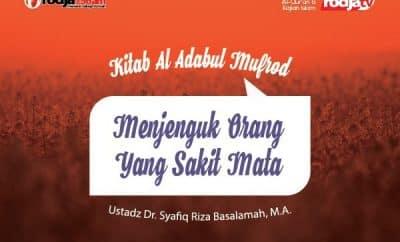 Download ceramah agama Islam tentang Menjenguk Orang Yang Sakit Mata - Ustadz Syafiq Riza Basalamah