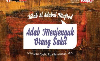 Download ceramah agama Islam tentang adab menjenguk orang sakit - Ustadz Syafiq Riza Basalamah