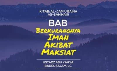 Download mp3 ceramah agama tentang Bab Berkurangnya Iman Akibat Maksiat ustadz Badrusalam