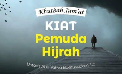 Kiat Pemuda Hijrah - Khutbah Jumat 2019