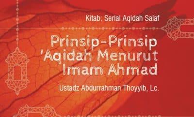 Prinsip-Prinsip 'Aqidah Menurut Imam Ahmad - Ustadz Abdurrahman Tayyib