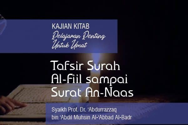 Tafsir Surah Al Fiil Sampai Surat An Naas Radio Rodja 756 Am